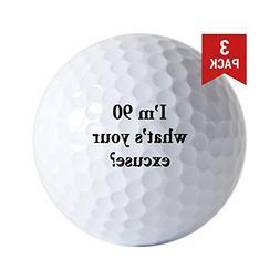 CafePress - 90 Your Excuse 3 Golf Ball - Golf Balls , Unique