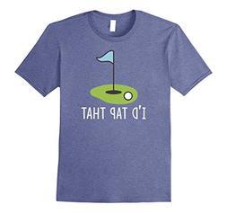 Mens I'd Tap That Golf Shirt for Men Women Kids XL Heather B