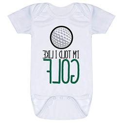 Golf Baby & Infant Onesie | I'm Told I Like Golf | One Piece